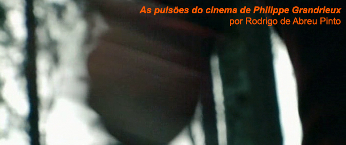 As pulsões do cinema de Philippe Grandrieux