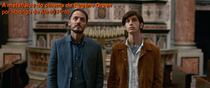 A metafísica do cinema de Eugène Green