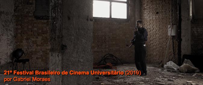 """""""Deus ajuda quem cedo madruga"""" – Considerações tardias sobre o 21º Festival Brasileiro de Cinema Universitário"""