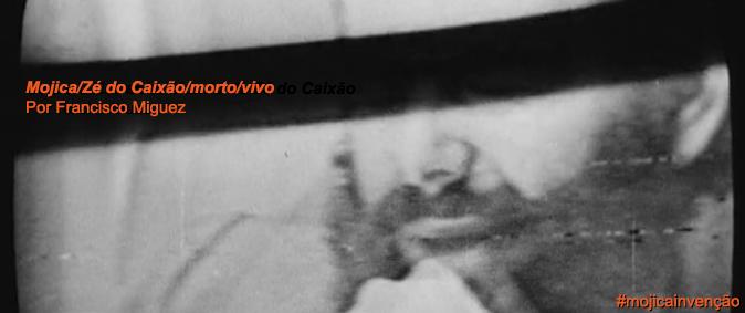 Mojica/Zé do Caixão/morto/vivo