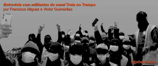 """""""A diferença na forma é um termômetro da luta"""" – Entrevista com militantes do canal Treta no Trampo"""