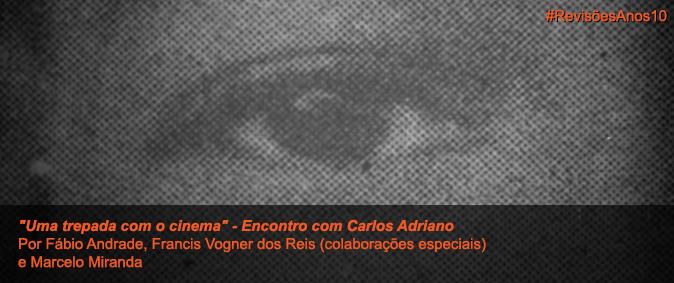 """""""Uma trepada com o cinema"""" – Encontro com Carlos Adriano"""