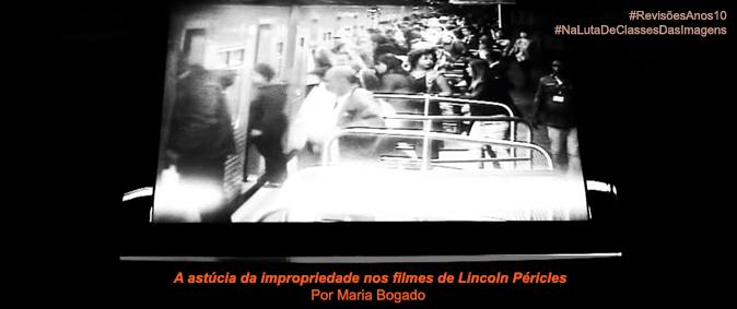 A astúcia da impropriedade nos filmes de Lincoln Péricles
