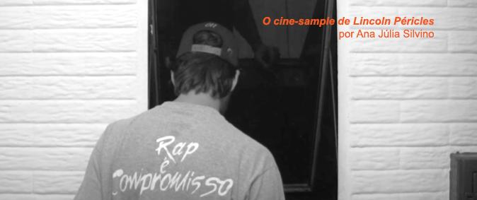 O cine-sample de Lincoln Péricles