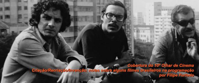 Criação/Recriação/Invenção: notas sobre alguns filmes brasileiros na programação